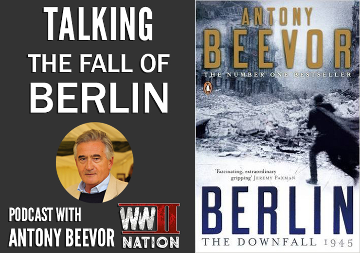 Antony-Beevor-Fall-Of-Berlin-Podcast