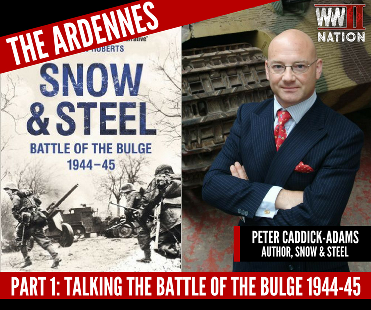 Part-1_-Talking-Snow-&-Steel---The-Battle-of-the-Bulge-1944-45