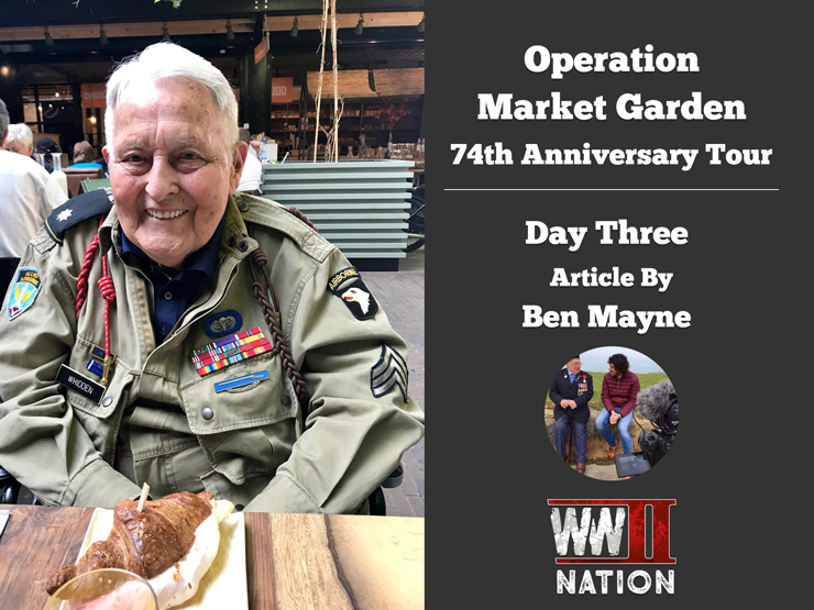 Operation Market Garden 74th Anniversary Tour - Day Three by Ben Mayne - WW2 Nation